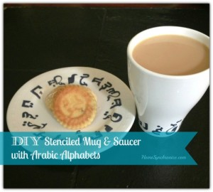 DIY Stenciled Mug & Saucer with Arabic Alphabets
