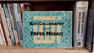 DIY-Kufi Calligraphy With Paper Mosaics