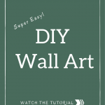 Super Easy DIY Wall Art {A Video Tutorial}